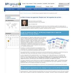 """Le web 2.0 pour une approche """"People Care"""" de la gestion de carrière - BPI group - France"""
