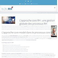 L'approche core RH : une gestion globale des processus RH