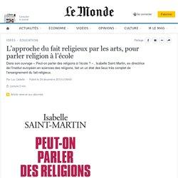 L'approche du fait religieux par les arts, pour parler religion à l'école