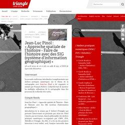 Jean-Luc Pinol : « Approche spatiale de l'histoire - Faire de l'histoire avec