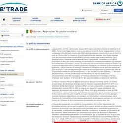 Approcher le consommateur en Irlande - Observer les pays - B'Trade