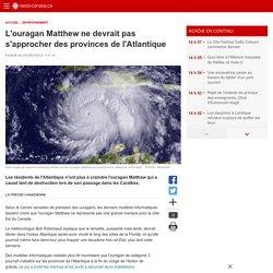 L'ouragan Matthew ne devrait pas s'approcher des provinces del'Atlantique