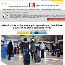 Grève à la SNCF: des pertes qui s'approcheront du milliard d'euros et un plan d'économie en vue