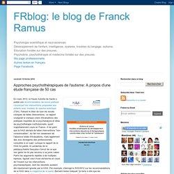 le blog de Franck Ramus: Approches psychothérapiques de l'autisme: A propos d'une étude française de 50 cas