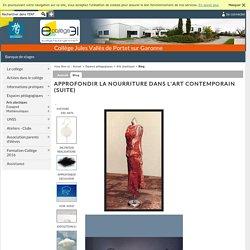 Jules Vallès de Portet sur Garonne - APPROFONDIR LA NOURRITURE DANS L'ART CONTEMPORAIN (SUITE)