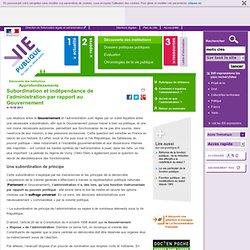Subordination et indépendance de l'administration par rapport au Gouvernement
