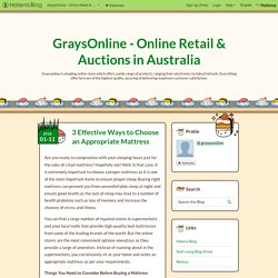 3 Effective Ways to Choose an Appropriate Mattress - GraysOnline - Online Retail & Auctions in Australia