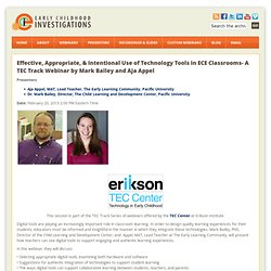 Effective, Appropriate, & Intentional Use of Technology Tools in ECE Classrooms- A TEC Track Webinar by Mark Bailey and Aja Appel