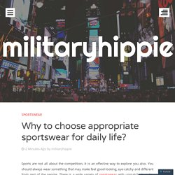 Why to choose appropriate sportswear for daily life?