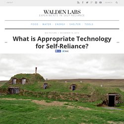 What is Appropriate Technology for Self-Reliance? - Walden Labs
