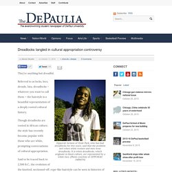 Dreadlocks tangled in cultural appropriation controversy - The DePaulia