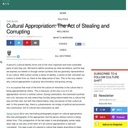 Cultural Appropriation: The Act of Stealing and Corrupting