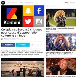 Coldplay et Beyoncé critiqués pour cause d'appropriation culturelle en Inde