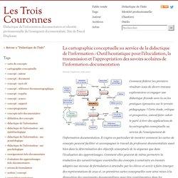 La cartographie conceptuelle au service de la didactique de l'information : Outil heuristique pour l'élucidation, la transmission et l'appropriation des savoirs scolaires de l'information-documentation