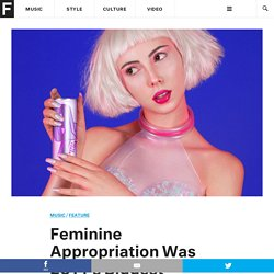 Feminine Appropriation Was 2014's Biggest Electronic Music Trend