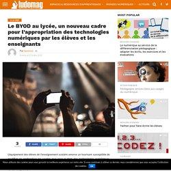 Le BYOD au lycée, un nouveau cadre pour l'appropriation des technologies numériques par les élèves et les enseignants – Ludovia Magazine