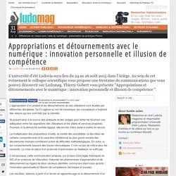 Appropriations et détournements avec le numérique : innovation personnelle et illusion de compétence