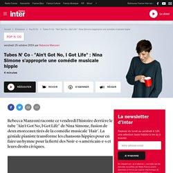 """Tubes N' Co - """"Ain't Got No, I Got Life"""" : Nina Simone s'approprie une comédie musicale hippie"""