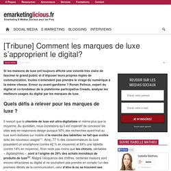 [Tribune] Comment les marques de luxe s'approprient le digital?