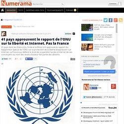 41 pays approuvent le rapport de l'ONU sur la liberté et Internet. Pas la France
