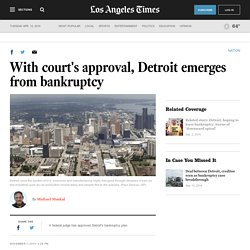 With court's approval, Detroit emerges from bankruptcy