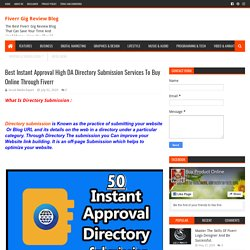 Best Instant Approval High DA Directory Submission Services To Buy Online Through Fiverr - Fiverr Gig Review Blog