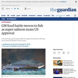 GM food battle moves to fish as super-salmon nears US approval