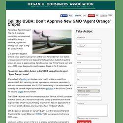 Tell the USDA: Don't Approve New GMO 'Agent Orange' Crops!