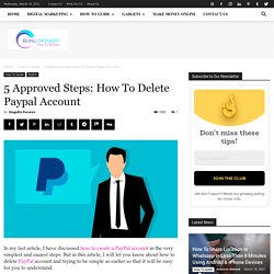 5 Approved Steps: How To Delete Paypal Account Permanenty