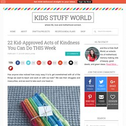 22 Kid-Approved Acts of Kindness You Can Do THIS Week -