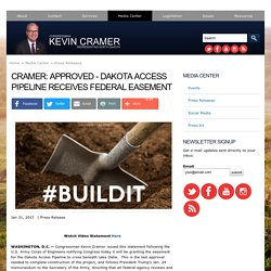 CRAMER: Approved - Dakota Access Pipeline Receives Federal Easement