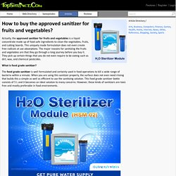 How to buy the approved sanitizer for fruits and vegetables?