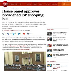 House panel approves broadened ISP snooping bill