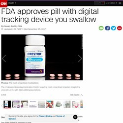 FDA approves pill with a digital tracking device you swallow - CNN