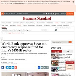 World Bank approves $750 mn emergency response fund for India's MSME sector