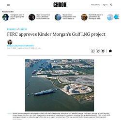 FERC approves Kinder Morgan's Gulf LNG project
