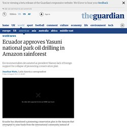 Ecuador approves Yasuni national park oil drilling in Amazon rainforest