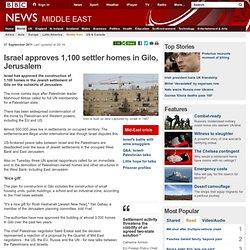 Israel approves 1,100 settler homes in Gilo, Jerusalem