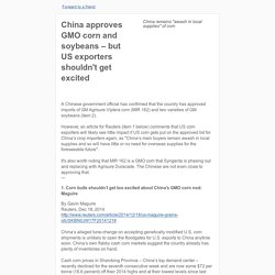 GMW: China approves GMO corn and soybeans – but US exporters shouldn't get excited