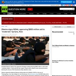USA $800 million aid to 'moderate' Syrians & Kiev