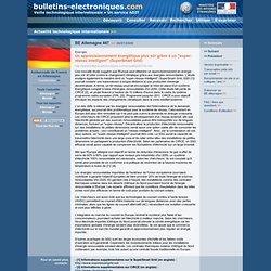 """2009/07/30> BE Allemagne447> Un approvisionnement énergétique plus sûr grâce à un """"super-réseau intelligent"""" (SuperSmart Grid)"""