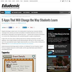 Beyond the Chalkboard: 5 Apps That Will Change the Way Your Students Learn