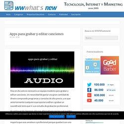 Apps para grabar y editar canciones