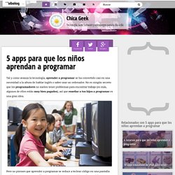 5 apps para que los niños aprendan a programar