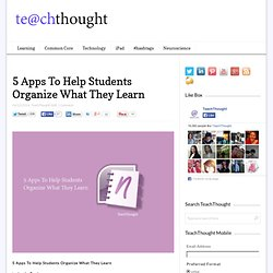 5 Apps To Help Students Organize What They Learn
