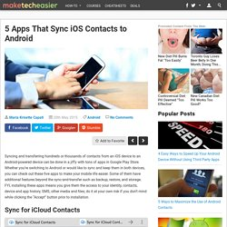 5 Apps That Sync iOS and Android Contacts