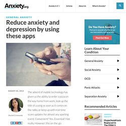 4 Apps That Help Treat Your Anxiety And Depression