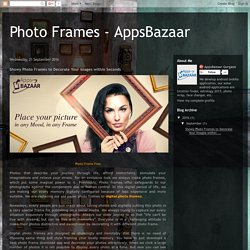 Photo Frames - AppsBazaar: Showy Photo Frames to Decorate Your Images within Seconds