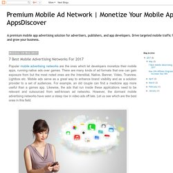 Monetize Your Mobile App – AppsDiscover: 7 Best Mobile Advertising Networks For 2017