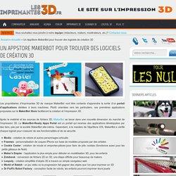 Un AppStore MakerBot pour trouver des logiciels de création 3D